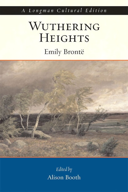 Wuthering Heights, A Longman Cultural Edition by Emily Bronte