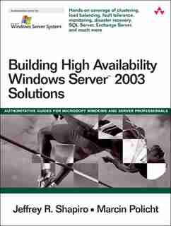 Building High Availability Windows Server? 2003 Solutions by Jeffrey R. Shapiro