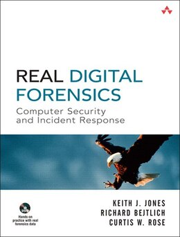 Book Real Digital Forensics: Computer Security And Incident Response by Keith J. Jones