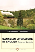 Canadian Literature In English: Texts and Contexts, Vol. 1