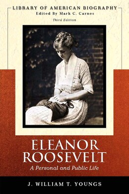 Book Eleanor Roosevelt: A Personal And Public Life (library Of American Biography Series) by J. William T. Youngs