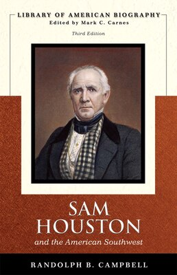 Book Sam Houston And The American Southwest (library Of American Biography Series) by Randolph B. Campbell