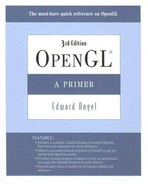 Opengl: A Primer by Edward Angel