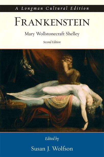 Frankenstein, A Longman Cultural Edition by Mary Shelley