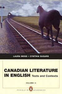 Canadian Literature in English: Texts and Contexts, Vol. 2