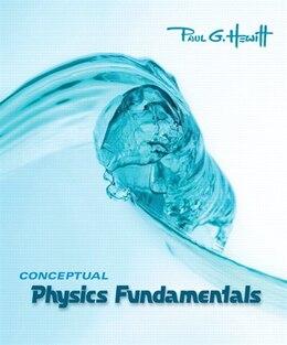 Book Conceptual Physics Fundamentals by Paul G. Hewitt