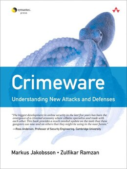 Book Crimeware: Understanding New Attacks and Defenses by Markus Jakobsson