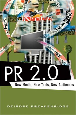 Book PR 2.0: New Media, New Tools, New Audiences by Deirdre K. Breakenridge