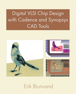 Book Digital Vlsi Chip Design With Cadence And Synopsys Cad Tools by Erik Brunvand