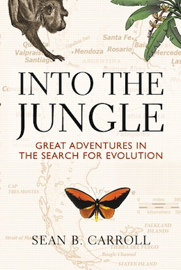Book Into The Jungle: Great Adventures in the Search for Evolution by Sean B. Carroll
