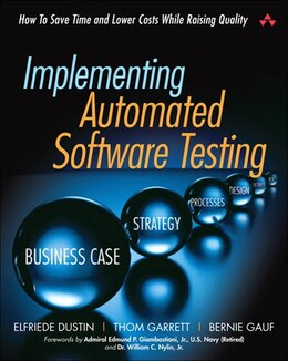 Book Implementing Automated Software Testing: How to Save Time and Lower Costs While Raising Quality by Elfriede Dustin