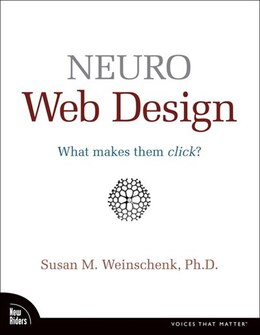 Book Neuro Web Design: What Makes Them Click? by Susan Weinschenk