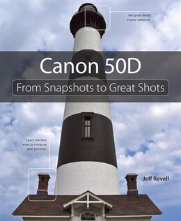 Book Canon 50D: From Snapshots to Great Shots by Jeff Revell