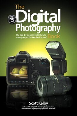 Book The Digital Photography Book, Part 3 by Scott Kelby
