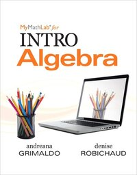 Mymathlab For Grimaldo/robichaud Intro Algebra-plus Worktext