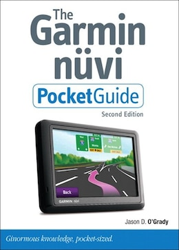 Book The Garmin Nuvi Pocket Guide, Second Edition by Jason D. O'grady
