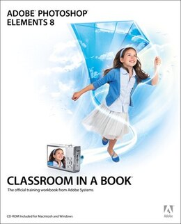 Book Adobe Photoshop Elements 8 Classroom in a Book by Kordes Adobe Creative Team
