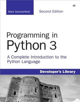 Book Programming in Python 3: A Complete Introduction to the Python Language by Mark Summerfield