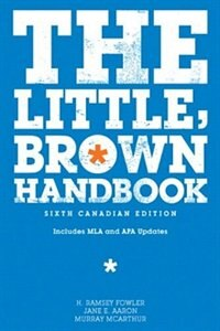 The Little, Brown Handbook, Sixth Canadian Edition Plus Mycanadiancomplab With Pearson Etext…