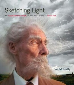 Book Sketching Light: An Illustrated Tour of the Possibilities of Flash by Joe Mcnally