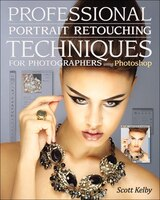 Professional Portrait Retouching Techniques for Photographers Using Photoshop: Professional…