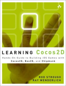 Book Learning Cocos2D: A Hands-On Guide to Building iOS Games with Cocos2D, Box2D, and Chipmunk by Rod Strougo