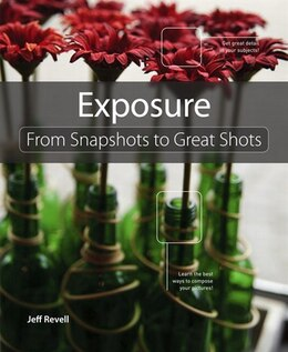 Book Exposure: From Snapshots to Great Shots by Jeff Revell