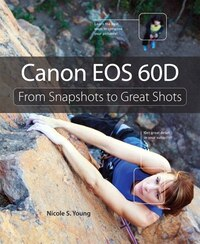 Canon EOS 60D: From Snapshots to Great Shots