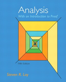 Book Analysis With An Introduction To Proof by Steven R. Lay