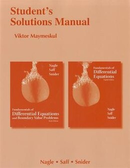 Book Student's Solutions Manual For Fundamentals Of Differential Equations 8e And Fundamentals Of… by R. Kent Nagle