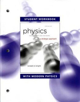 Book Student Workbook For Physics For Scientists And Engineers: A Strategic Approach With Modern Physics by Randall D. Knight