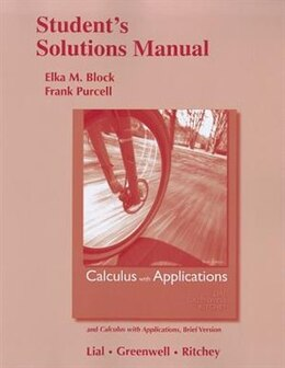 Book Student Solutions Manual For Calculus With Applications And Calculus With Applications, Brief… by Margaret L. Lial