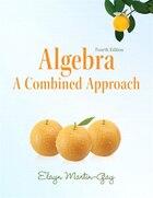Algebra: A Combined Approach Plus Mymathlab/mystatlab -- Access Card Package