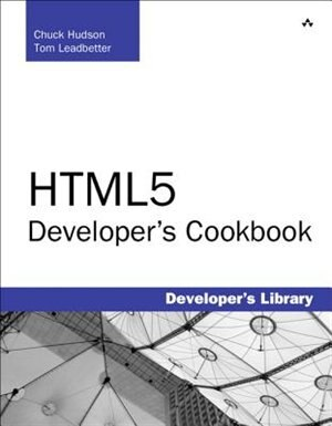 HTML5 Developer's Cookbook by Chuck Hudson