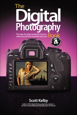 Book The Digital Photography Book, Part 4 by Scott Kelby