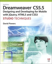 Adobe Dreamweaver CS5.5 Studio Techniques: Designing and Developing for Mobile with jQuery, HTML5…