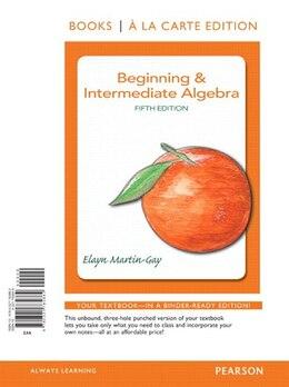 Book Beginning & Intermediate Algebra, Books A La Carte Edition by Elayn Martin-gay