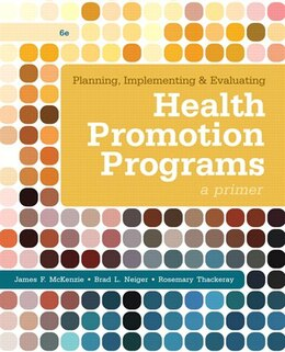 Book Planning, Implementing, & Evaluating Health Promotion Programs: A Primer by James F. Mckenzie