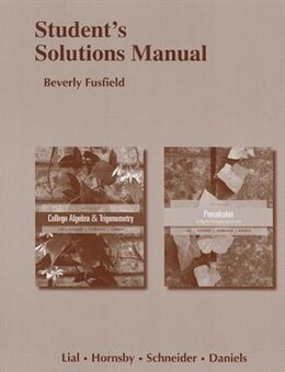 Book Student Solutions Manual For College Algebra And Trigonometry And Precalculus by Margaret L. Lial
