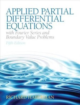 Book Applied Partial Differential Equations With Fourier Series And Boundary Value Problems by Richard Haberman