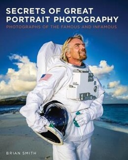Book Secrets Of Great Portrait Photography: Photographs Of The Famous And Infamous by Brian Smith
