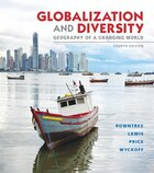 Globalization And Diversity: Geography Of A Changing World Plus Masteringgeography With Etext…