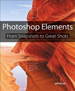 Book Photoshop Elements: From Snapshots to Great Shots by Jeff Revell