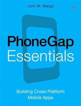 Book Phonegap Essentials: Building Cross-platform Mobile Apps by John M. Wargo