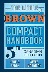 The Little, Brown Compact Handbook, Fifth Canadian Edition Plus New Mycanadiancomplab With Pearson…