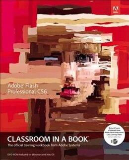 Book Adobe Flash Professional Cs6 Classroom In A Book by Kordes Adobe Creative Team
