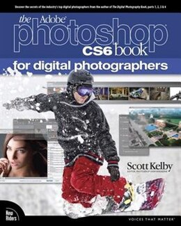 Book The Adobe Photoshop Cs6 Book For Digital Photographers by Scott Kelby