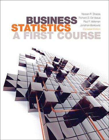 Business Statistics: A First Course, First Canadian Edition