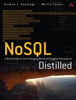 Book Nosql Distilled: A Brief Guide To The Emerging World Of Polyglot Persistence by Pramod J. Sadalage