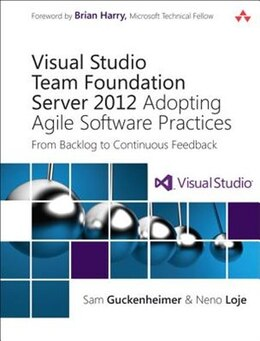Book Visual Studio Team Foundation Server 2012: Adopting Agile Software Practices: From Backlog To… by Sam Guckenheimer